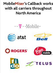 MobileMiser's Callback works with all carriers thoughtout North America